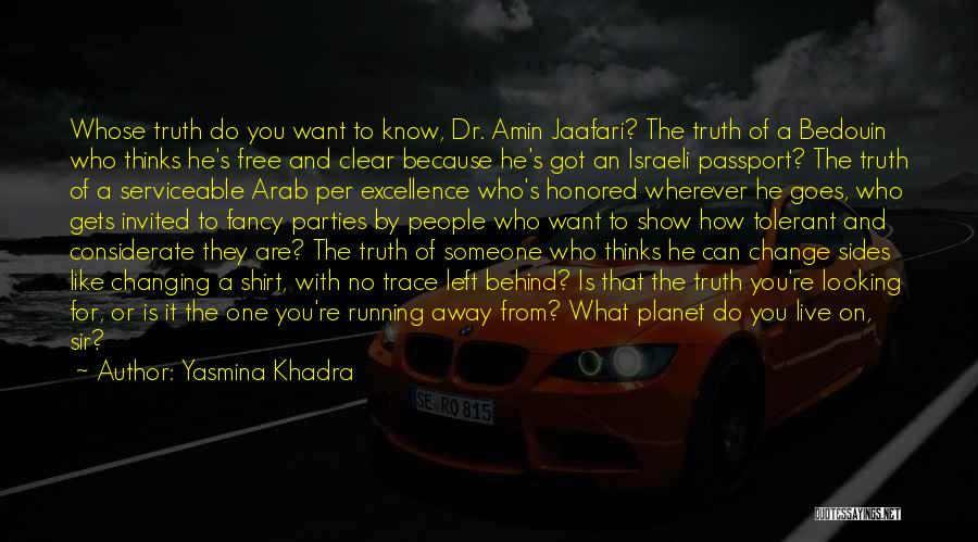 Being Away From Someone You Like Quotes By Yasmina Khadra