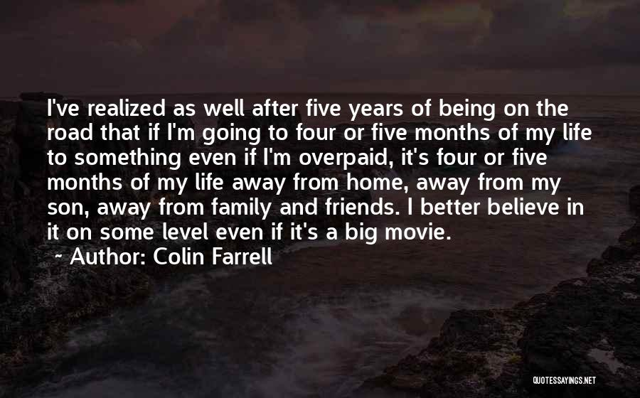 Being Away From Your Family Quotes By Colin Farrell