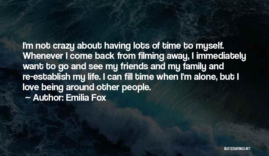 Being Away From Your Family Quotes By Emilia Fox