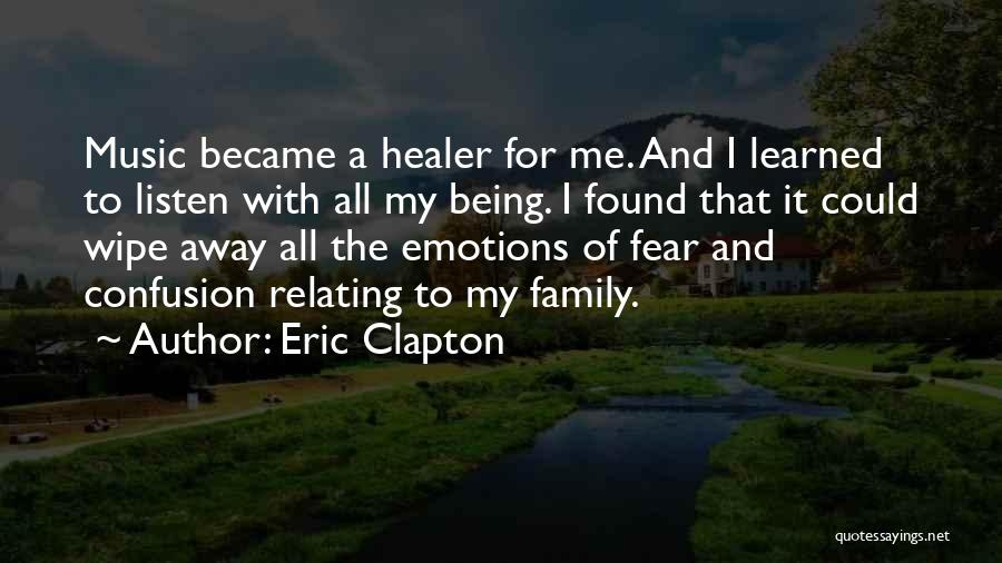 Being Away From Your Family Quotes By Eric Clapton
