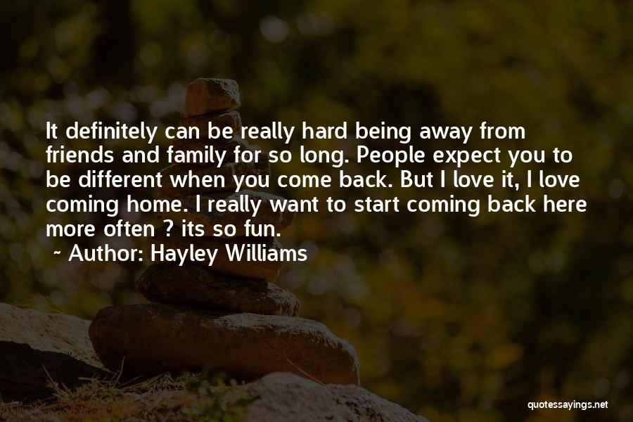 Being Away From Your Family Quotes By Hayley Williams