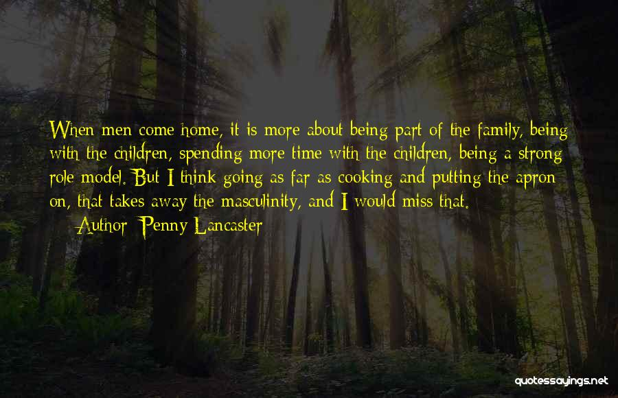 Being Away From Your Family Quotes By Penny Lancaster