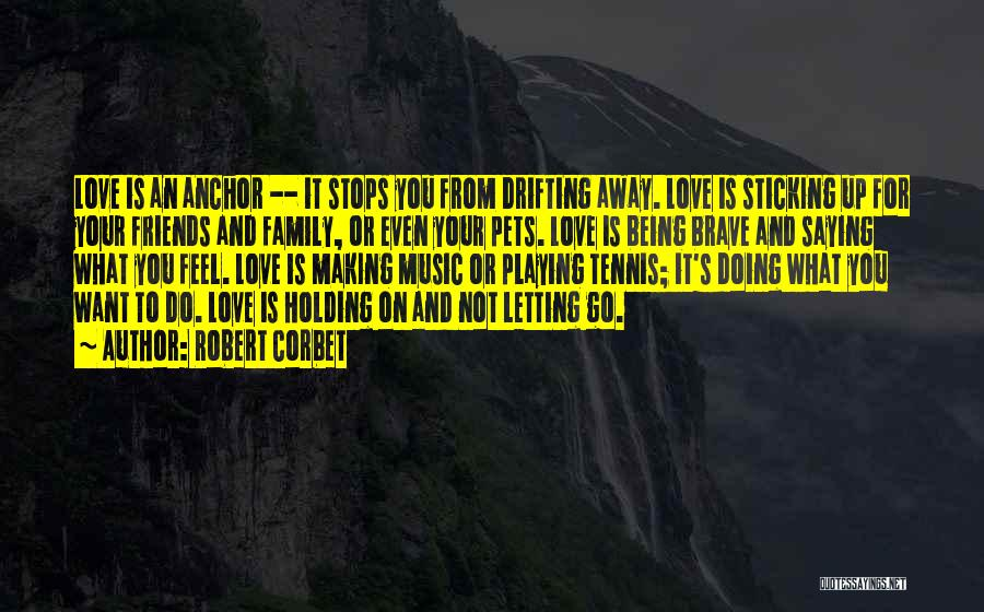 Being Away From Your Family Quotes By Robert Corbet