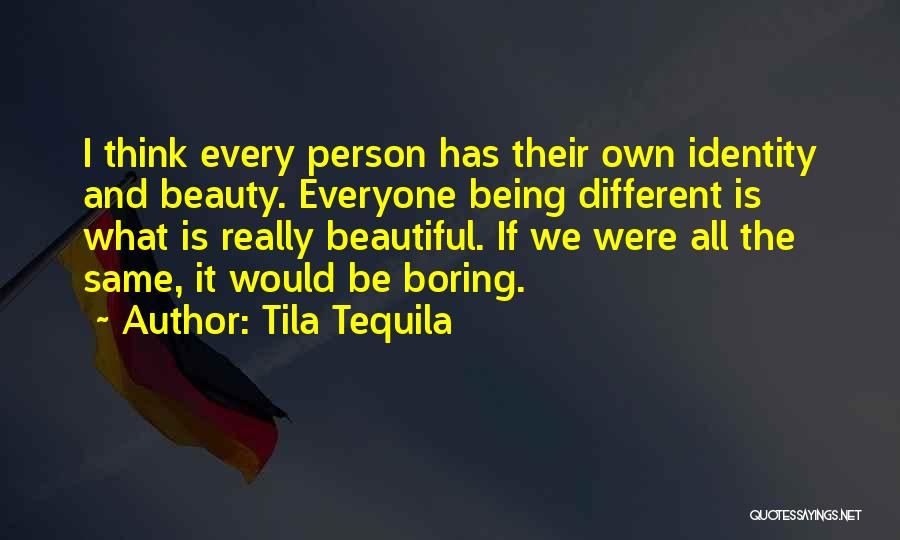 Being Beautiful And Different Quotes By Tila Tequila