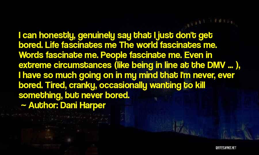 Being Bored And Tired Quotes By Dani Harper