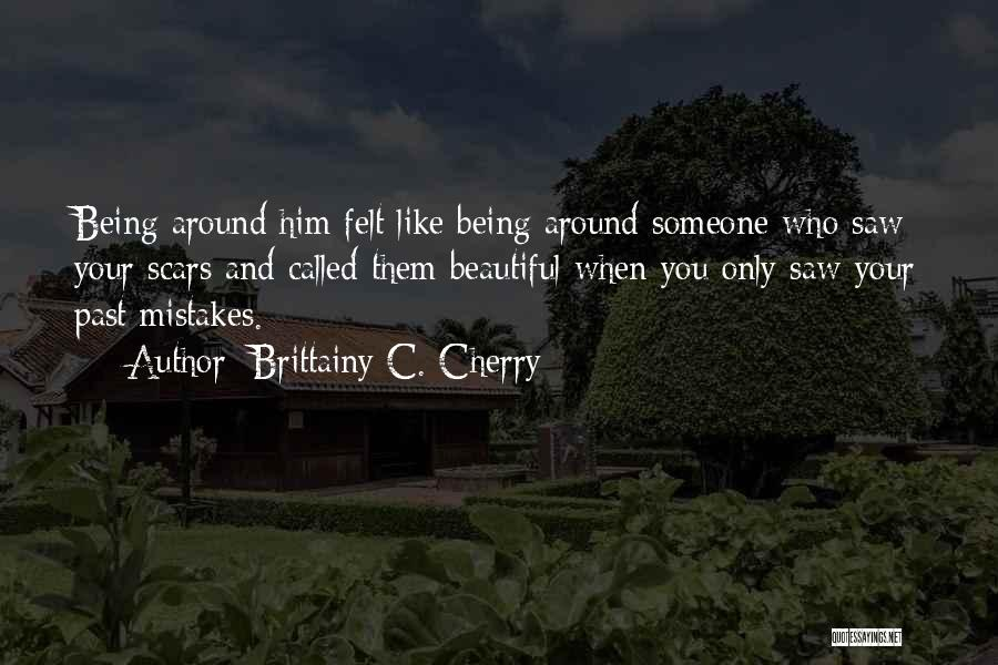 Being Called Beautiful Quotes By Brittainy C. Cherry