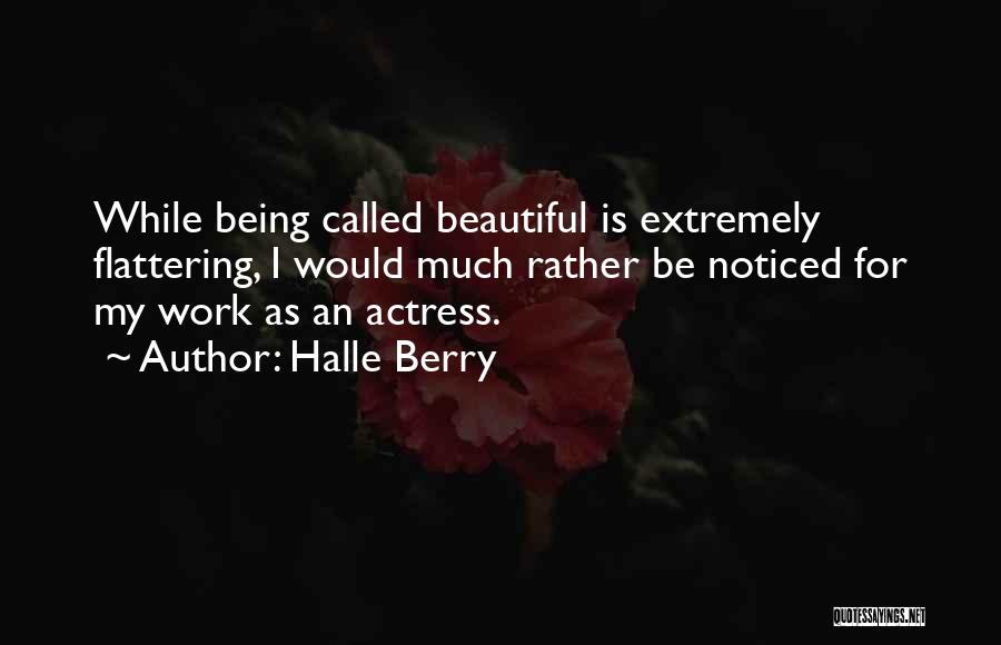 Being Called Beautiful Quotes By Halle Berry