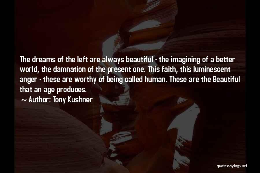 Being Called Beautiful Quotes By Tony Kushner
