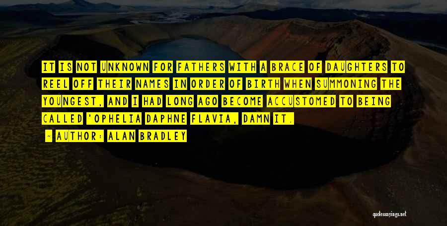 Being Called Quotes By Alan Bradley