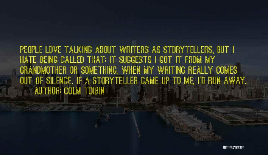 Being Called Quotes By Colm Toibin