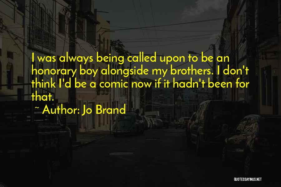 Being Called Quotes By Jo Brand
