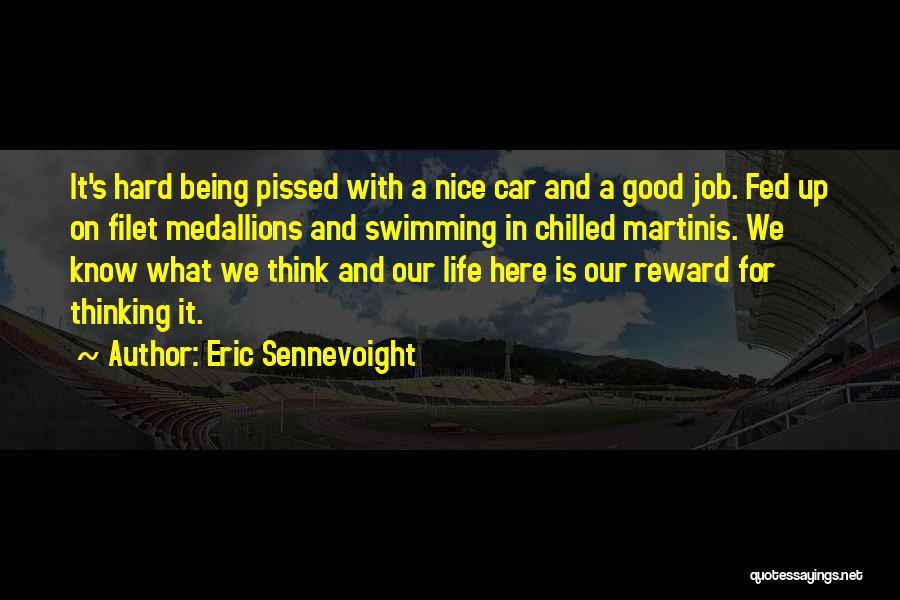 Being Chilled In Life Quotes By Eric Sennevoight