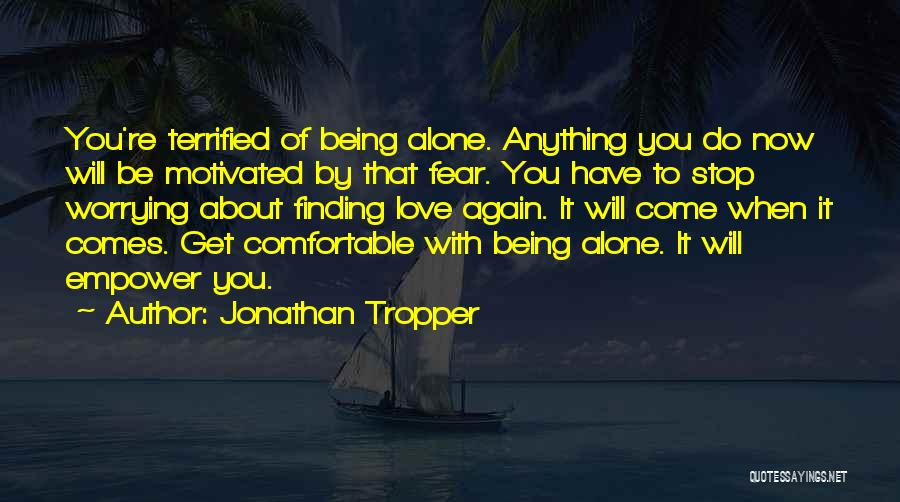 Being Comfortable Alone Quotes By Jonathan Tropper