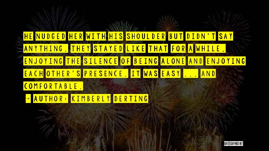 Being Comfortable Alone Quotes By Kimberly Derting