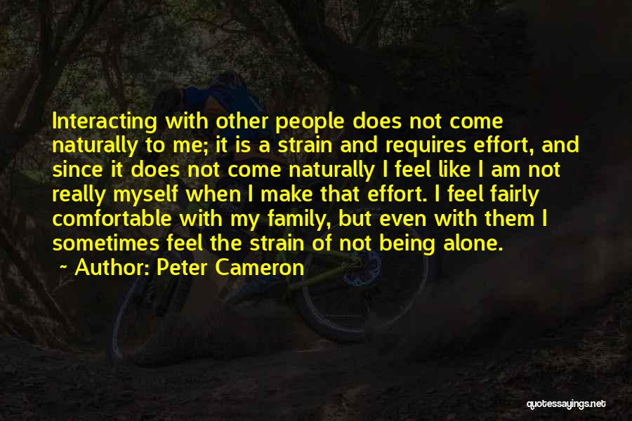 Being Comfortable Alone Quotes By Peter Cameron