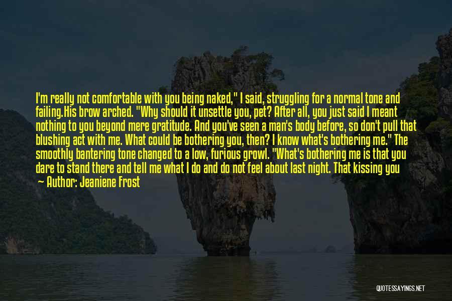 Being Comfortable In Your Own Body Quotes By Jeaniene Frost