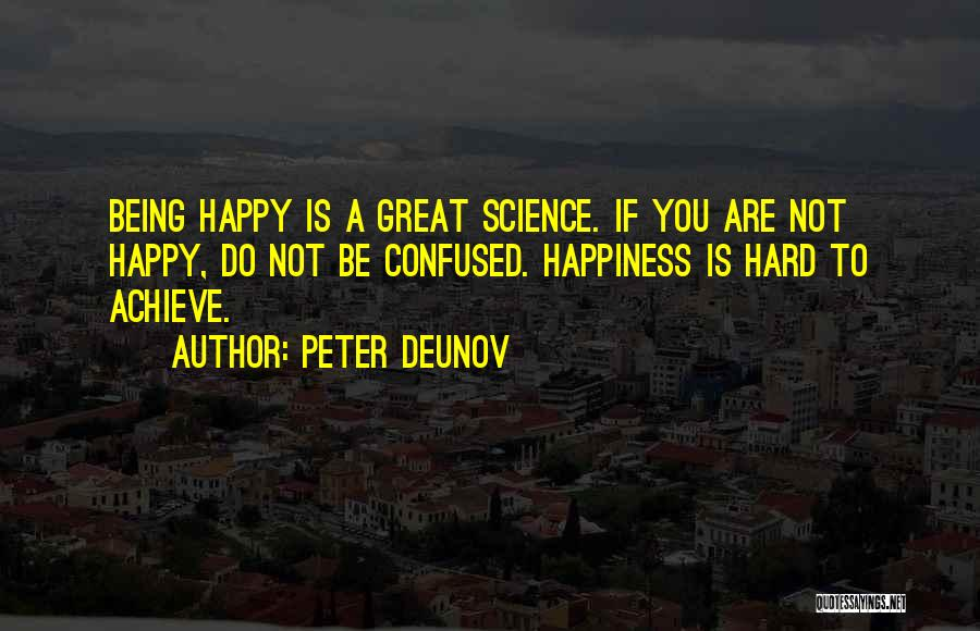 Being Confused But Happy Quotes By Peter Deunov