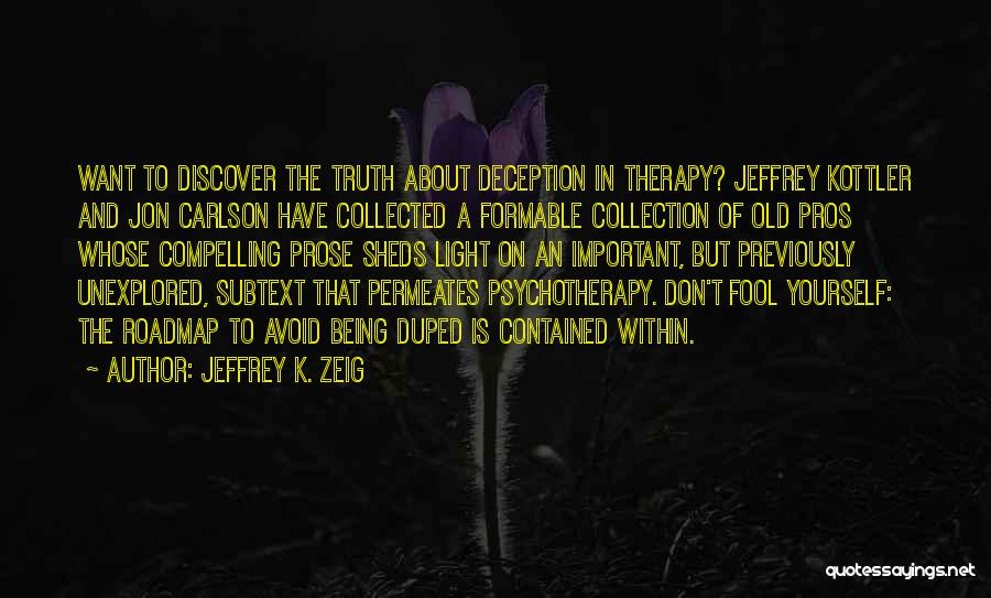 Being Contained Quotes By Jeffrey K. Zeig