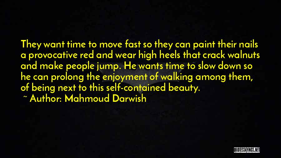 Being Contained Quotes By Mahmoud Darwish