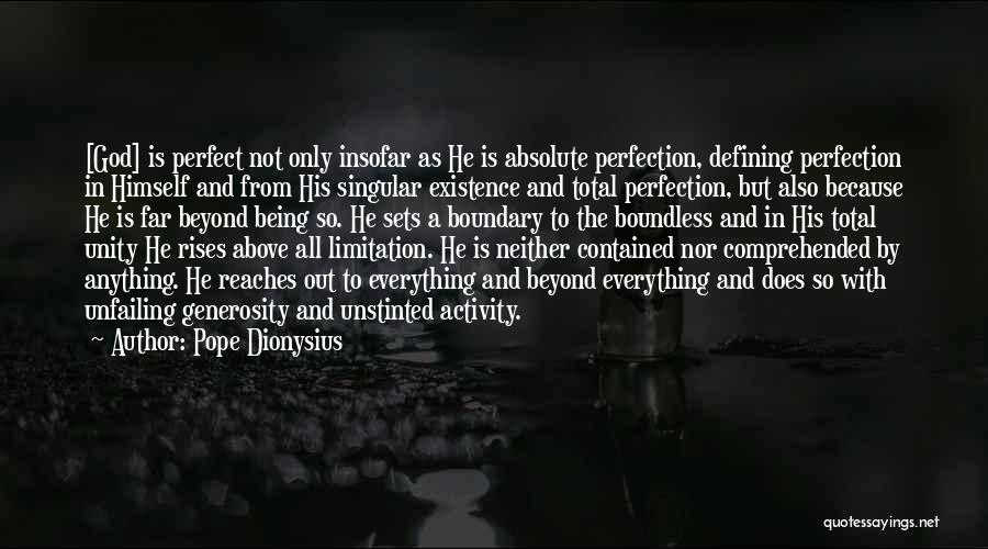 Being Contained Quotes By Pope Dionysius