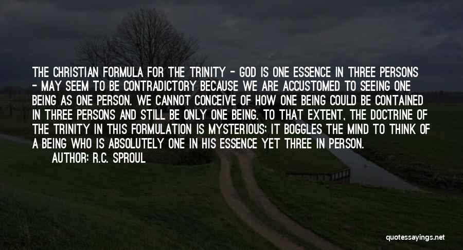Being Contained Quotes By R.C. Sproul