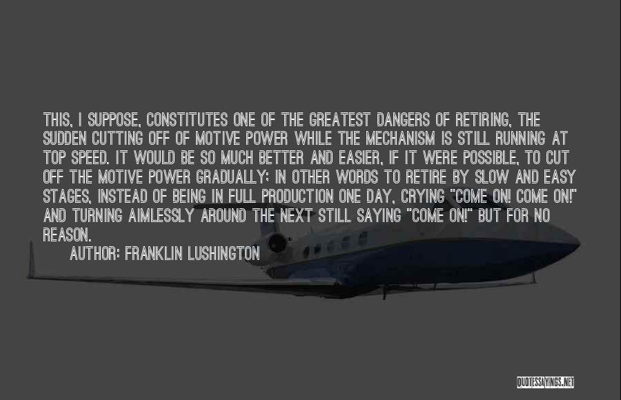 Being Cut Out Of Someone's Life Quotes By Franklin Lushington