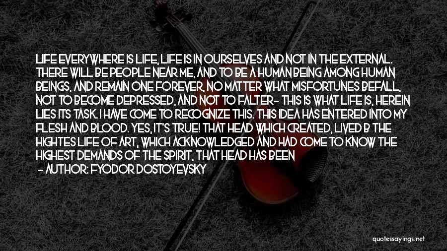 Being Cut Out Of Someone's Life Quotes By Fyodor Dostoyevsky