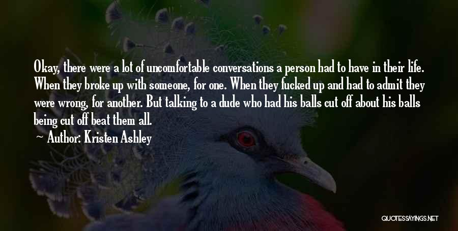 Being Cut Out Of Someone's Life Quotes By Kristen Ashley