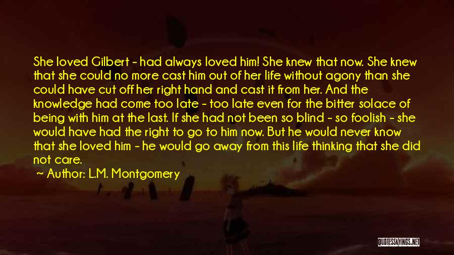 Being Cut Out Of Someone's Life Quotes By L.M. Montgomery