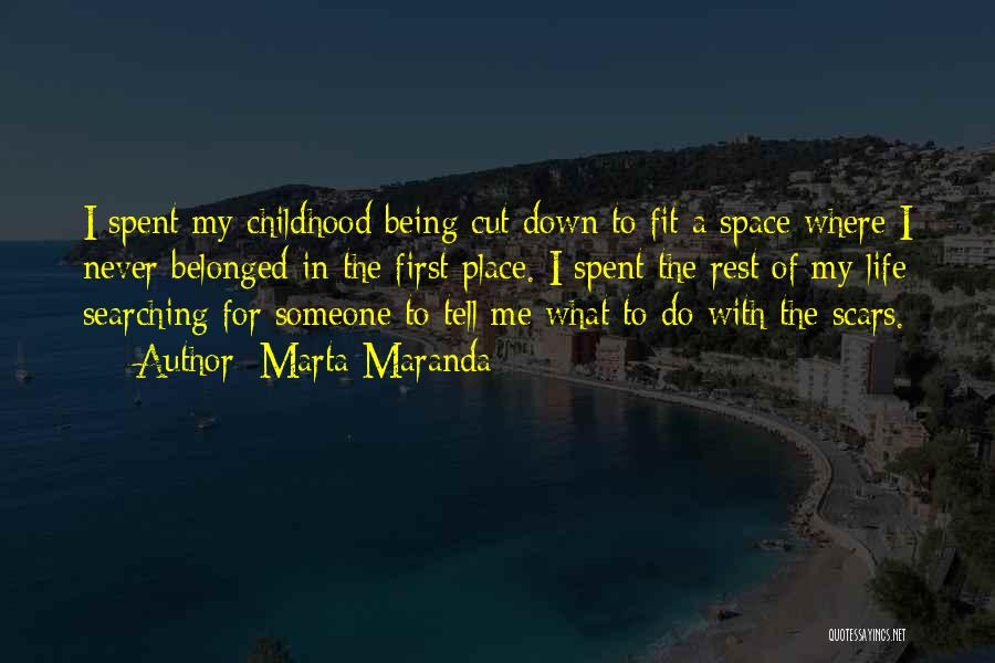 Being Cut Out Of Someone's Life Quotes By Marta Maranda