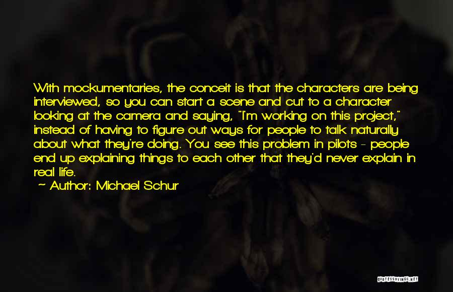 Being Cut Out Of Someone's Life Quotes By Michael Schur
