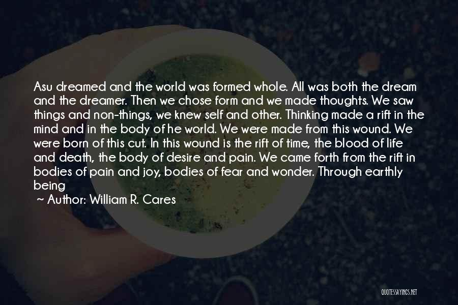 Being Cut Out Of Someone's Life Quotes By William R. Cares