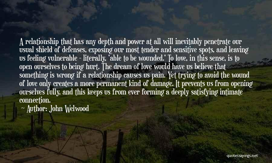 Being Deeply Hurt Quotes By John Welwood