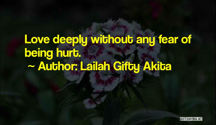 Being Deeply Hurt Quotes By Lailah Gifty Akita