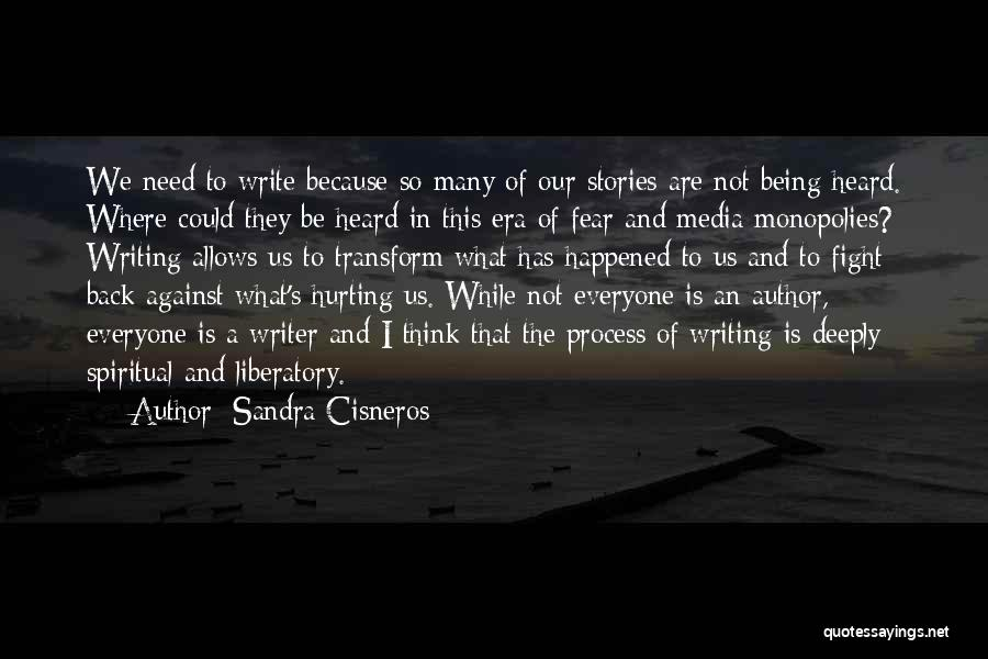 Being Deeply Hurt Quotes By Sandra Cisneros