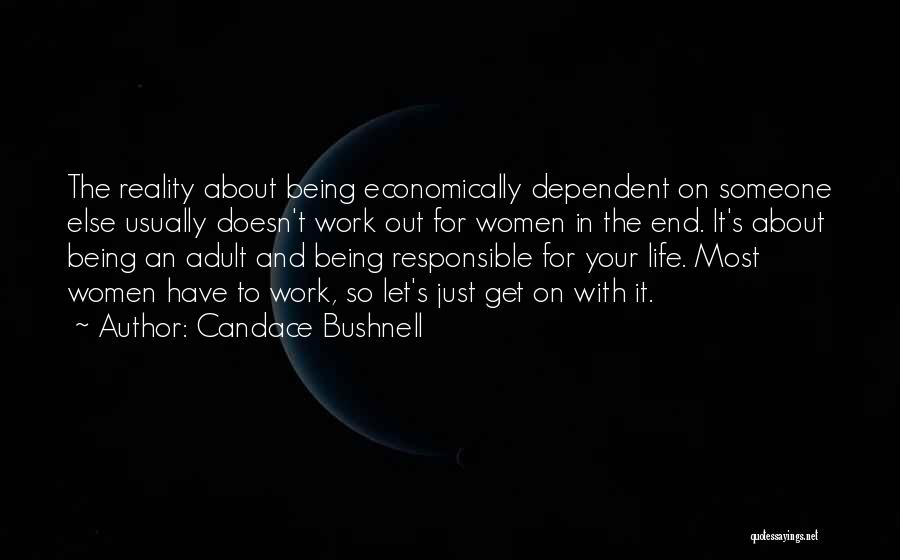 Being Dependent On Someone Quotes By Candace Bushnell