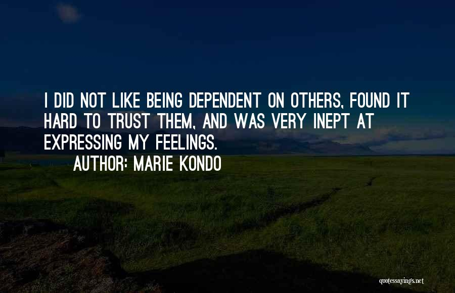 Being Dependent On Someone Quotes By Marie Kondo