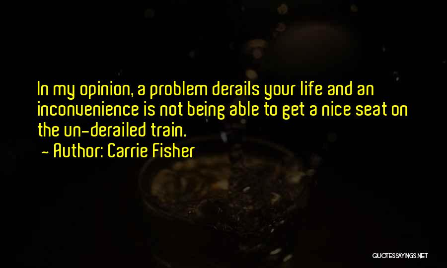Being Derailed Quotes By Carrie Fisher