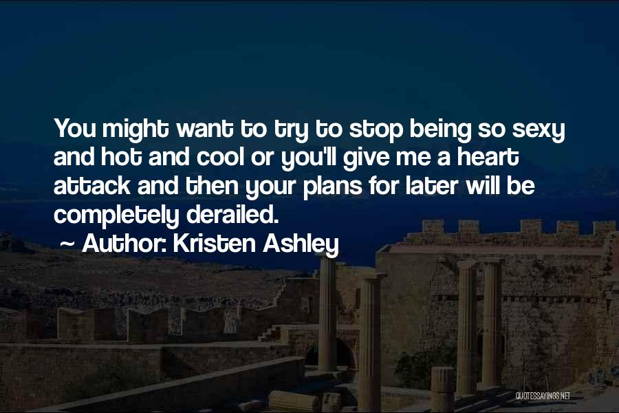 Being Derailed Quotes By Kristen Ashley