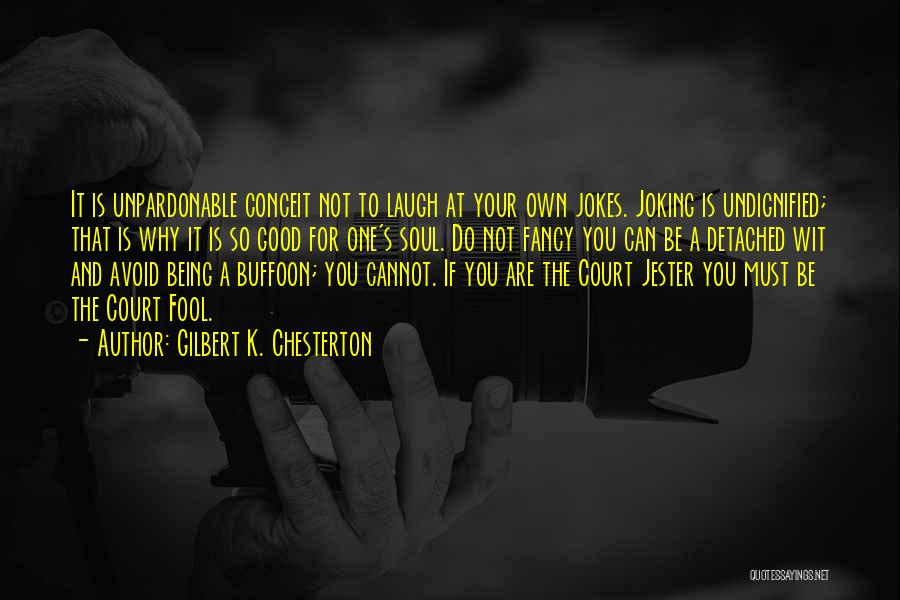Being Detached Quotes By Gilbert K. Chesterton