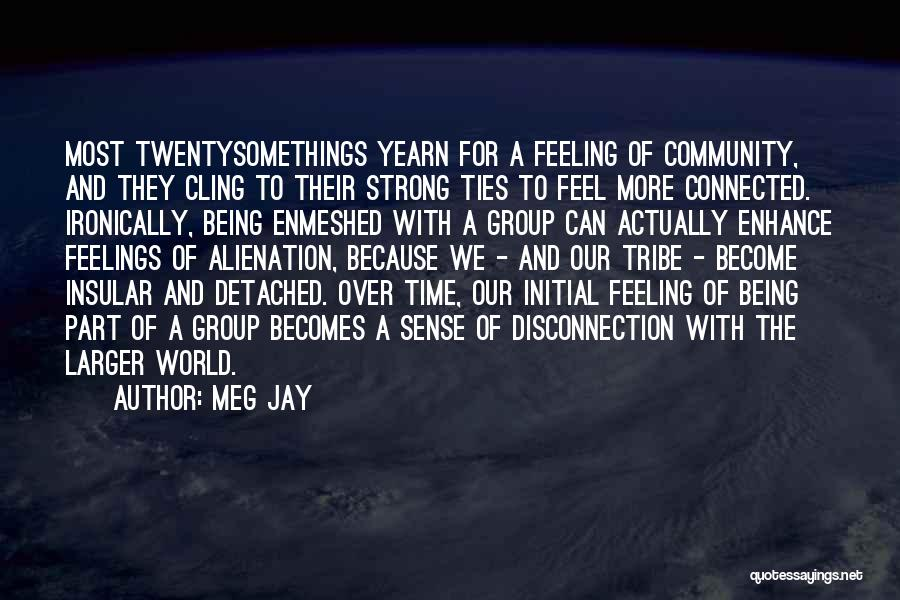 Being Detached Quotes By Meg Jay