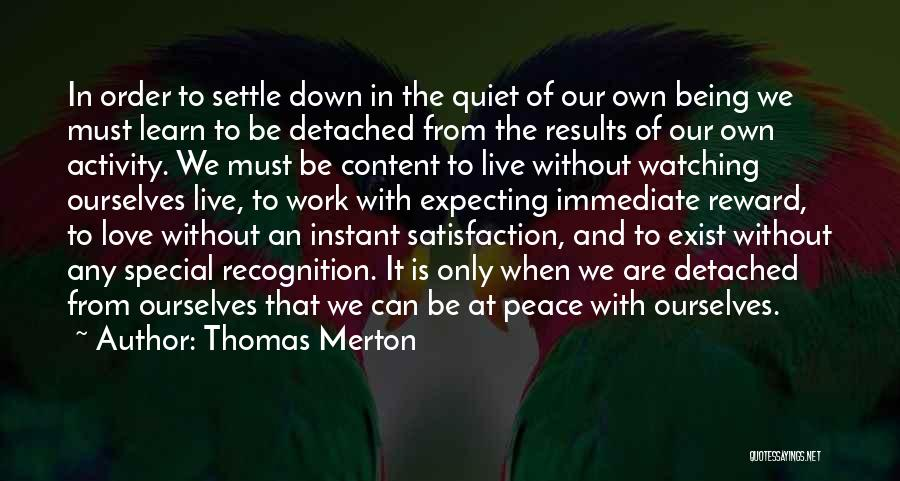 Being Detached Quotes By Thomas Merton
