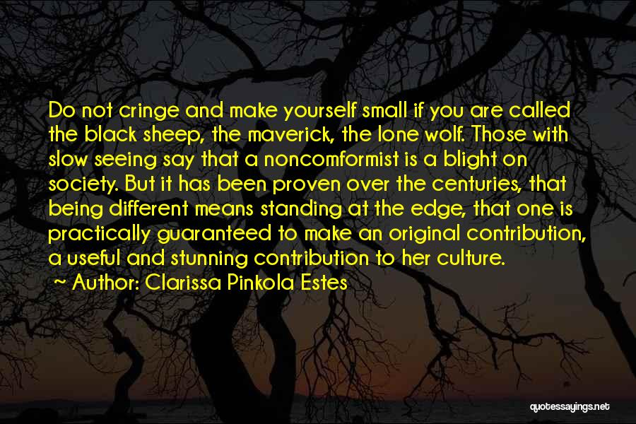 Being Different And Standing Out Quotes By Clarissa Pinkola Estes