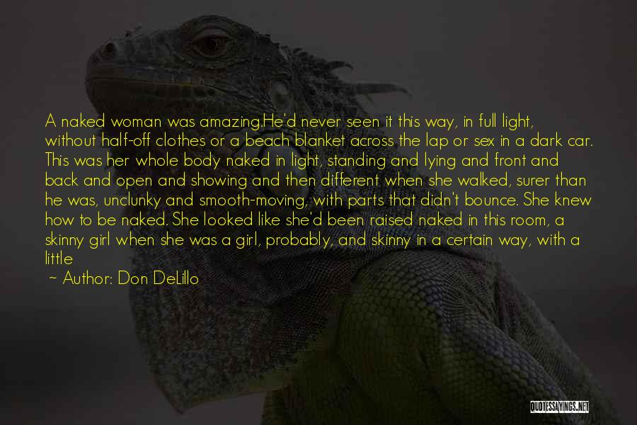 Being Different And Standing Out Quotes By Don DeLillo
