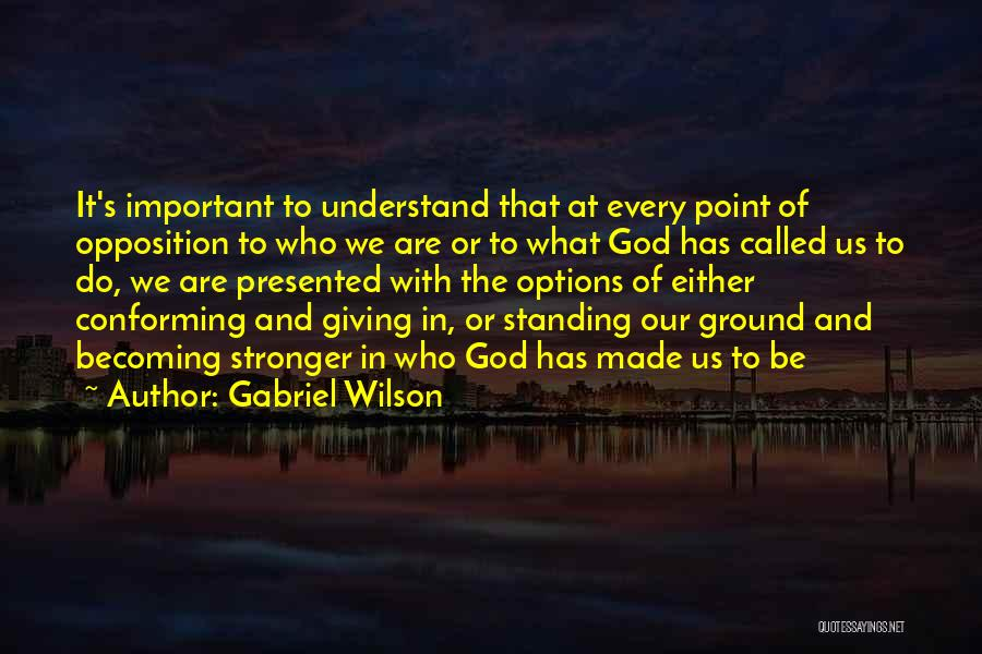 Being Different And Standing Out Quotes By Gabriel Wilson