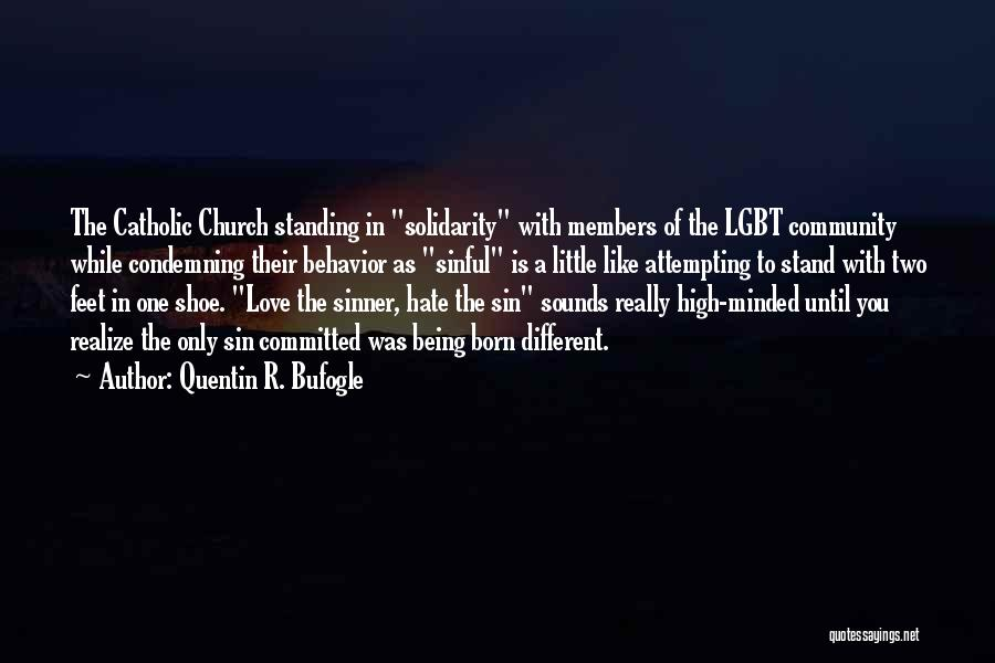Being Different And Standing Out Quotes By Quentin R. Bufogle