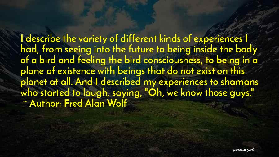 Being Different On The Inside Quotes By Fred Alan Wolf