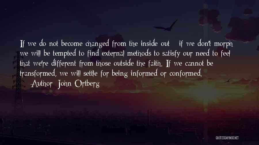 Being Different On The Inside Quotes By John Ortberg