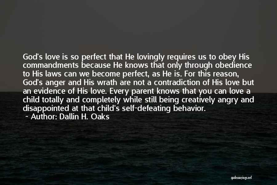 Being Disappointed By Someone You Love Quotes By Dallin H. Oaks