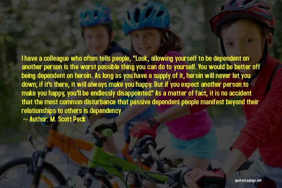 Being Disappointed By Someone You Love Quotes By M. Scott Peck